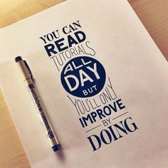 You can read tutorials all day but you'll only improve by doing.  Motivation!