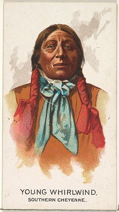 """Young Whirlwind, Southern Cheyenne from the """"American Indian Chiefs"""" series (N2), issued in 1888 in a series of 50 cards to promote Allen & Ginter Brand Cigarettes."""
