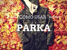 Como usar | Parka: http://www.semmoldura.com.br/2014/06/como-usar-parka.html