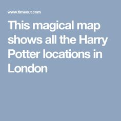 This magical map shows all the Harry Potter locations in London