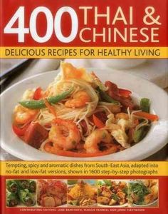 400 Thai & Chinese: Delicious Recipes for Healthy Living