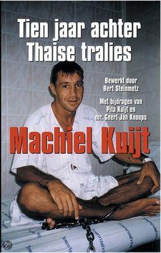 Machiel Kuijt, Tien jaar achter Thaise tralies