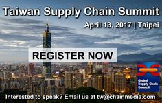 Make plans to attend the Taiwan Supply Chain Summit on April 13 in Taipei - Visit http://www.supplychain.tw/ for more details and registration.