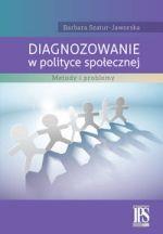 Diagnozowanie w polityce społecznej : metody i problemy / Barbara Szatur-Jaworska