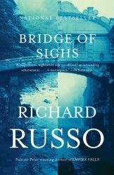 Bridge of Sighs by Richard Russo - my favorite of his Upstate New York books.