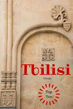 Exploring Tbilisi: Our Top Ten List: