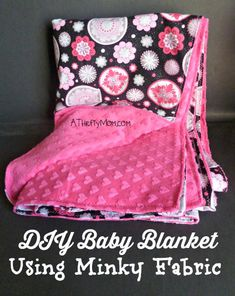 DIY Baby Blanket Using Minky Fabric ~ Easy, Thrifty Gift