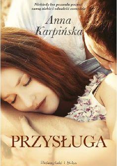 """Karpińska Anna, """"Przysługa"""", Warszawa, Prószyński Media, 2014. 447 s."""