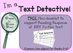 """I'm a Text Detective!"" FREE Reading Response Mini-booklet for use with any fiction text! Get those kiddos to support their reasoning with TEXT EVIDENCE! {Common Core aligned for Grades Reading Resources, Reading Strategies, Reading Skills, Reading Activities, Reading Comprehension, Reading Groups, Reading Centers, 4th Grade Reading, Guided Reading"