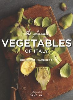 The perfect cookbook for Thanksgiving sides. The Glorious Vegetables of Italy, by Domenica Marchetti #givebooks