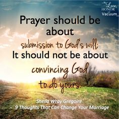 Prayer is about submitting to God
