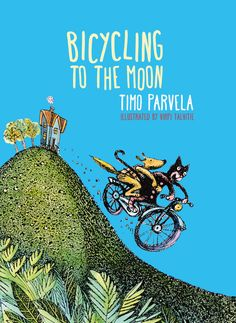 Bicycling to the moon By Timo Parvela Illustrated by Virpi Talvitie Translated by Ruth Urbom ISBN 9781776570324 Gecko Press Purdy the cat and Barker the dog live together in a sky-blue house on top…