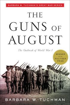Selected by the Modern Library as one of the 100 best nonfiction books of all timeThe Proud Tower, the Pulitzer Prize–winning The Guns of August, and The Zimmerman Telegram comprise Barbara W. Tuchman's classic histories of the First World War era… Best History Books, Historical Fiction Books, Modern Library, World War One, W 6, Nonfiction Books, Book Lists, Books To Read, Buy Books