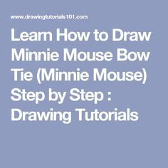 Learn How to Draw Minnie Mouse Bow Tie (Minnie Mouse) Step by Step : Drawing Tutorials