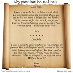 Why punctuation matters. It makes a huge difference in the meaning of your writing!