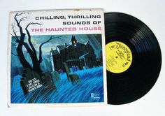 vintage Chilling Thrilling Sounds of The Haunted House - Disneyland Record - 33 RPM - 1964 -  I've still got this record!!!
