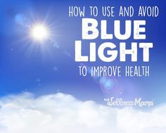 Light and sleep can impact health, hormones and circadian rhythm. Blue light can be helpful during the day but reduce melatonin at night.