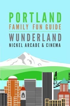 Portland Family Fun Guide -- Wunderland Nickle Arcade and Cinema is a great way to enjoy an afternoon or evening with kids!
