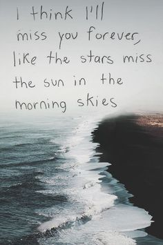 Missing you: 22 honest quotes about grief i think i'll miss you forever, like the stars miss the sun in the morning skies. Missing Someone Quotes, Someone Special Quotes, Missing Quotes, Missing Someone In Heaven, Rest In Peace Quotes, Boys Beautiful, Beautiful Words, Quotes Thoughts, Me Quotes