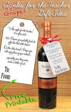 Give a teacher a bottle of wine with this free printable gift tag. Teachers love grapes.. not apples.