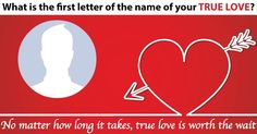 What is the first letter of the name of your true love?