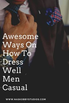 When it comes to pieces of clothing men need to wear there is a variety of them but here are some Awesome Ways On How To Dress Well Men Casual Stylish Men, Men Casual, Men's Formalwear, Gentleman Quotes, Mens Fashion Wear, Workout Schedule, Men Summer, Men Clothes, Men's Grooming