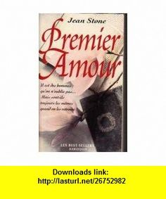 Premier amour (9782280164566) Jean Stone , ISBN-10: 2280164566  , ISBN-13: 978-2280164566 ,  , tutorials , pdf , ebook , torrent , downloads , rapidshare , filesonic , hotfile , megaupload , fileserve