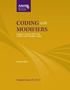 Coding with Modifiers: A Guide to Correct CPT and HCPCS Level II Modifier Usage(Amazon, $12.47 and up)