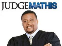 """I was raised in the streets and I am a street judge"" Judge Mathis. I love this guy."