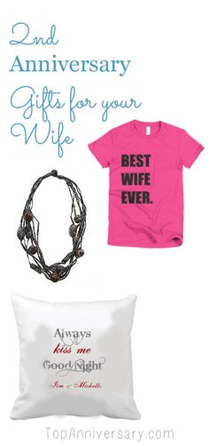 Lots of 2nd Anniversary gift ideas for your wife