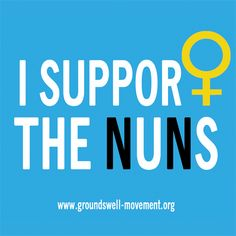 Support the nuns | The Groundswell Movement