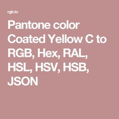 pantone color coated yellow c to rgb hex ral hsl hsv