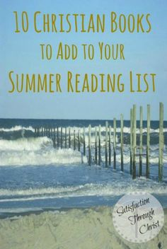 10 Books Every Christian Should Read | Summer Reading List | Satisfaction Through Christ blog