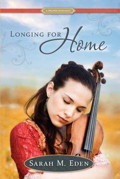 Longing for Home: A Proper Romance, Sarah M. Eden - Amazon.com