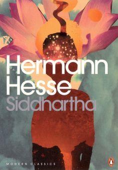 """Siddharta(1922) - Herman Hesse    """"Siddharta es, sin duda alguna, una de las obras 'mayores' de Herman Hesse, el autor alemán crea una evocadora novela sobre la meditación, el viaje iniciático y la vida religiosa."""
