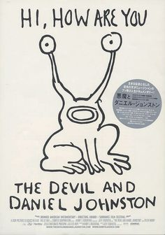 The Devil and Daniel Johnston , starring Daniel Johnston, Mabel Johnston, Bill Johnston, Laurie Allen. Daniel Johnston, manic-depressive genius singer/songwriter/artist is revealed in this portrait of madness, creativity and love. #Documentary #Biography #Music