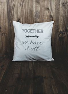 We Have It All 16 x 16 Pillow Cover, valentines day decor, present, housewarming gift, cushion cover, throw pillow, cushion, valentine