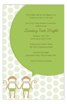 Congratulations! It's twins! And with two bundles of joy, that can only mean twice the celebration, right? We are proud to be one of the top providers of twin baby shower invitations, as our collection ranges from style, design, and gender. It is easy to see just how much fun twins will be with our Twin Green Monkey Pals Invitation by Polka Dot Design Digital. Two little monkeys in diapers are announcing the news on this creative invitation and providing all the text details in a speech…