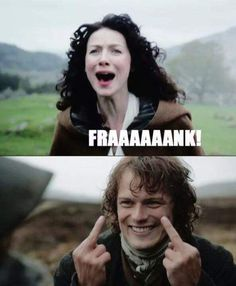 "Seriously, Frank. Everyone can see it: | 21 ""Outlander"" Jokes Only True Fans Will Get"