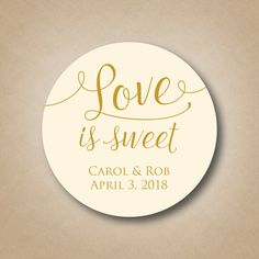 Love is Sweet Stickers Custom Wedding Favor Tags Personalized Labels Thank you Stickers Candy Buffet Honey Labels Bridal Shower Favors by StickEmUpLabels on Etsy https://www.etsy.com/ca/listing/286360875/love-is-sweet-stickers-custom-wedding