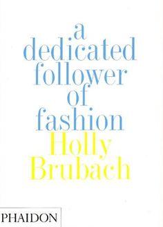 """de las páginas de The New York Times a """"A Dedicated Follower of Fashion"""". Holly Brubach"""
