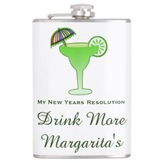Funny Margarita Cocktail Party New Year Resolution Hip Flasks This funny new years resolution cocktail drink design flask for the margarita lover on your gift list features a margarita glass with an olive and text - my new years resolution - Drink More margarita ! Have a little fun making and poking fun of all those who make resolutions they will break in 2 days! #newyear #funny #margarita #party