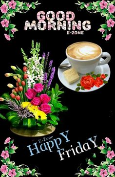 Good Morning Happy Friday, Good Morning Coffee, Good Morning Greetings, Good Afternoon, Happy Day, Good Day Quotes, Good Morning Quotes, Good Morning Flowers, Good Morning Images