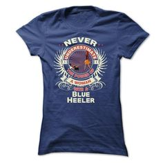 Blue Heeler -Never underestimate the power of a woman w - #shower gift #photo gift. BUY TODAY AND SAVE => https://www.sunfrog.com/Names/Blue-Heeler-Never-underestimate-the-power-of-a-woman-with-a-Blue-Heeler-Ladies.html?68278