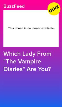"""Which Lady From """"The Vampire Diaries"""" Are You?"""