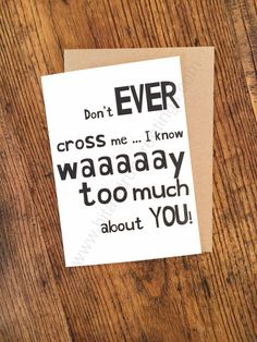 Card #182:  Don't ever cross me ...