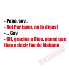 Sustos que dan gusto.... Cualquier cosa es preferible antes que ser fan de Maluma