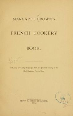 Margaret Brown's French cookery book ..