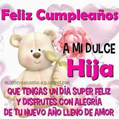 cumpleanos para una hija especial Happy Birthday Quotes For Daughter, Today Is My Birthday, Happy Birthday Mom, Happy Birthday Images, Birthday Messages, Birthday Cards, Happy Birthday Flower, Happy Birthday Celebration, Birthday Greetings