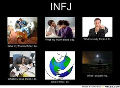 Infj- lol this pretty much sums up my life